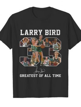 33 Larry Bird Greatest of all time signature shirt