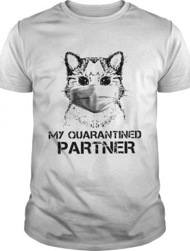 Cat My Quarantined Partner Coronavirus shirt