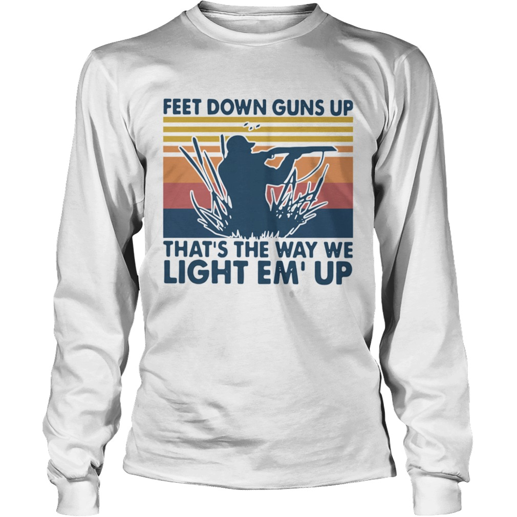 Feet Down Guns Up Thats The Way We Light Emup Vintage  Long Sleeve