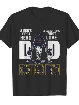 Fighting Irish Dad A Son's First Hero A Daughter's First Love shirt
