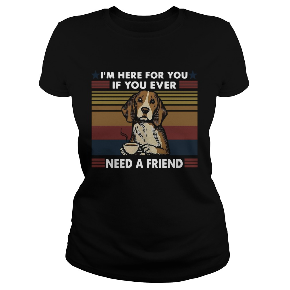 Im Here For You If You Ever Need A Friend Vintage  Classic Ladies