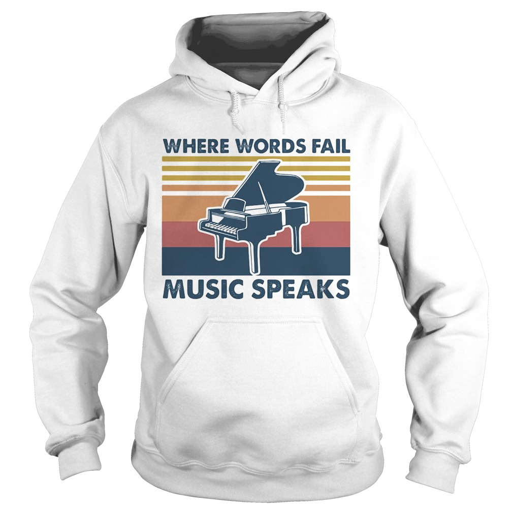 Piano Where Words Fail Music Speaks Vintage  Hoodie