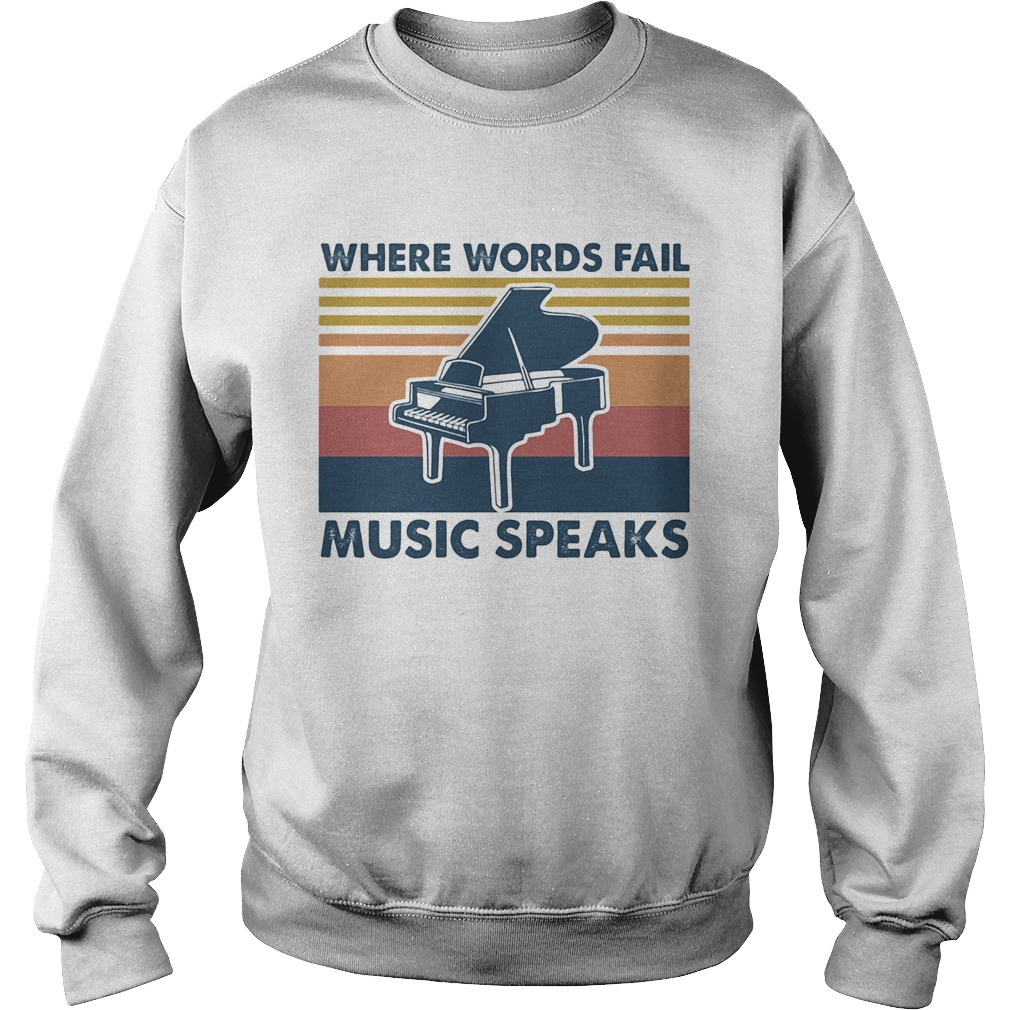 Piano Where Words Fail Music Speaks Vintage  Sweatshirt
