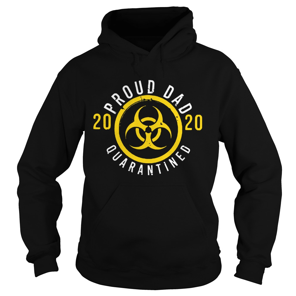 Proud Dad 2020 Quarantined Fathers Day  Hoodie