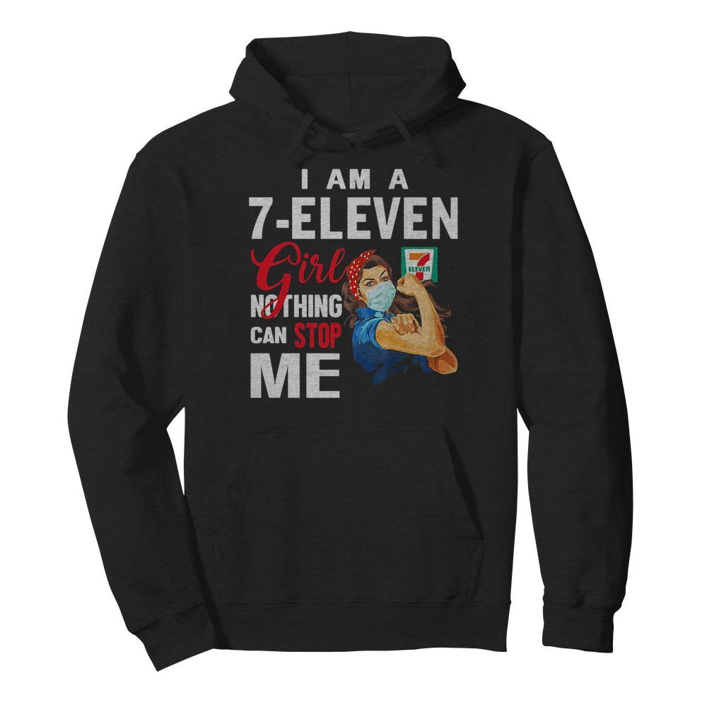 Strong woman mask I am a 7-eleven girl nothing can stop me  Unisex Hoodie