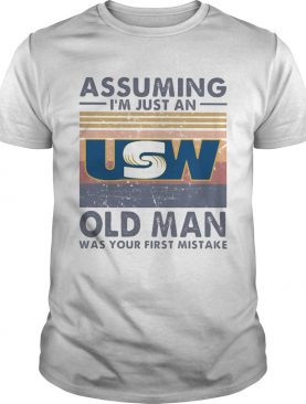 United steelworkers assuming Im just an old lady was your first mistake vintage shirt
