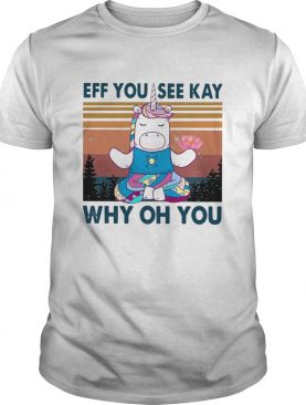 Urnicorn eff you see kay why oh you vintage shirt