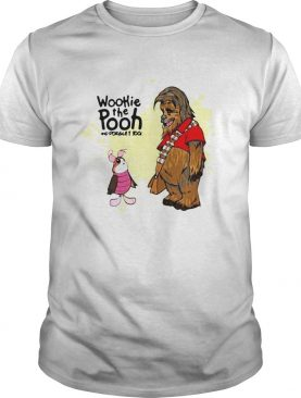 Wookie The Pooh And Forget Too shirt