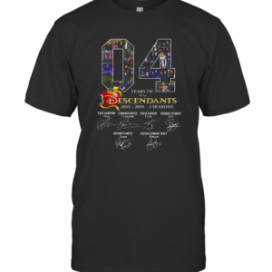 04 Years Of Descendants 2015 2019 3 Seasons Signature T-Shirt