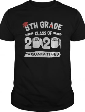 5th grade class of 2020 quaratined toilet paper shirt