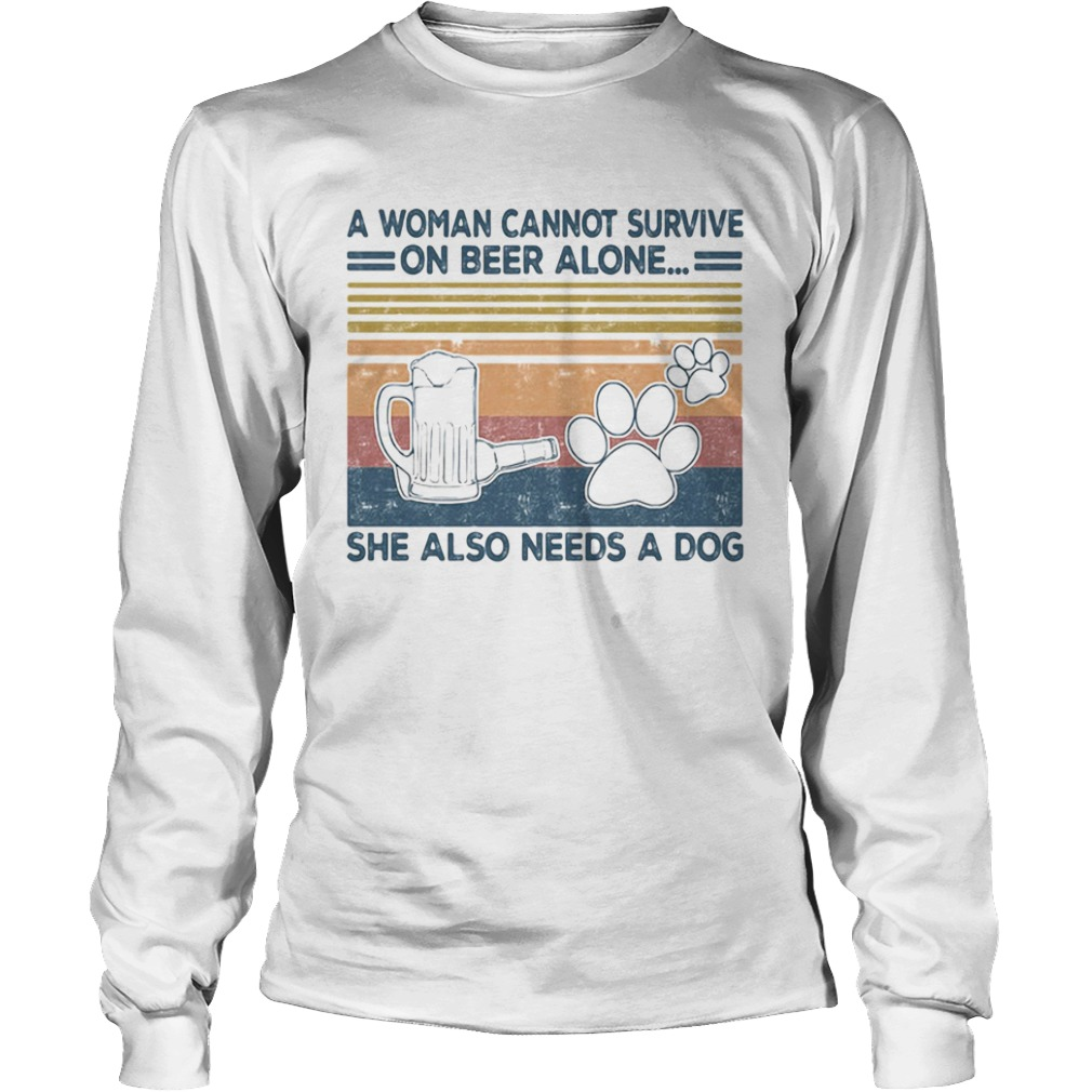 A Woman Cannot Survite On Beer Alone She Also Needs A Dog Vintage Retro  Long Sleeve