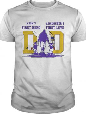 A sons first hero a daughters first love minnesota vikings football happy fathers day shirt