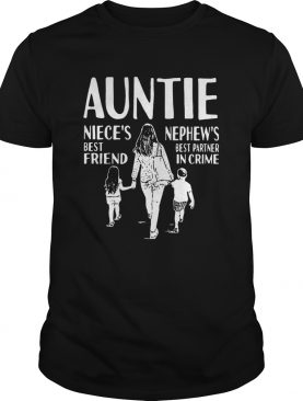 Auntie Nieces Best Friend Nephews Best Partner In Crime shirt