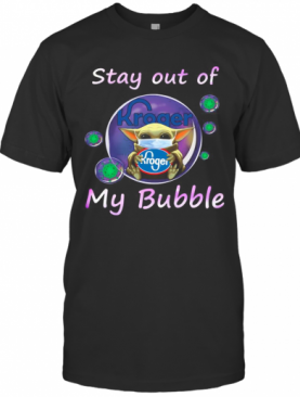 Baby Yoda Mask Hug Kroger Stay Out Of My Bubble Covid 19 T-Shirt