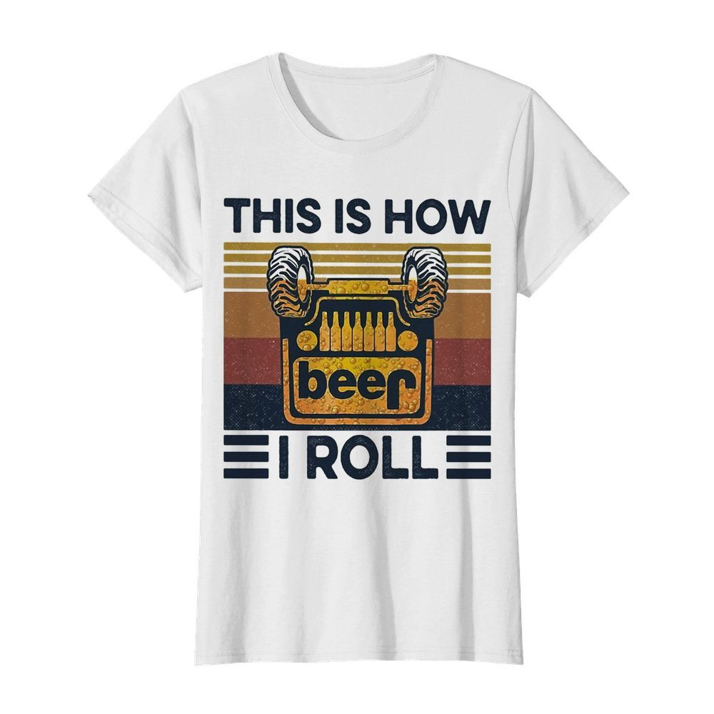 Beer this is how I roll vintage  Classic Women's T-shirt