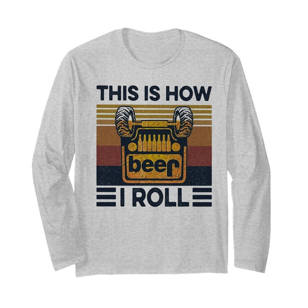 Beer this is how I roll vintage  Long Sleeved T-shirt