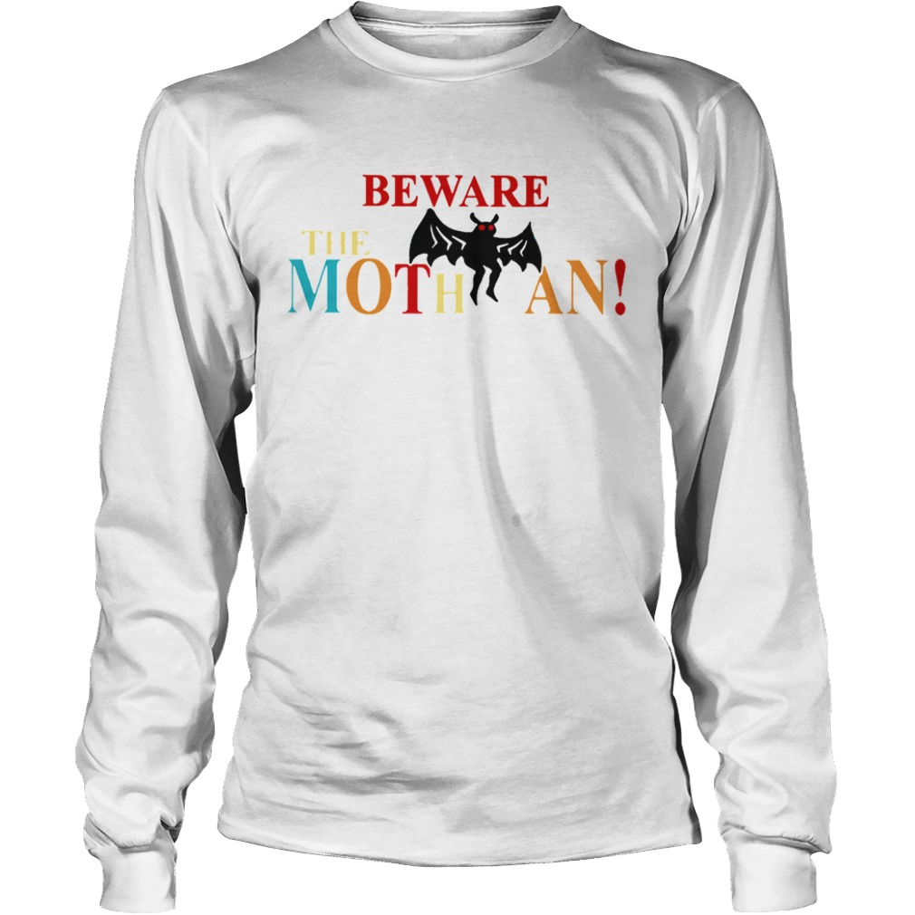 Beware The Mothman  Long Sleeve