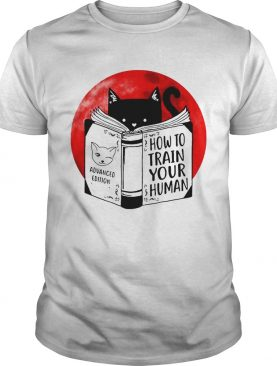 Black Cat Advanced Edition How To Train Your Human Moon shirt