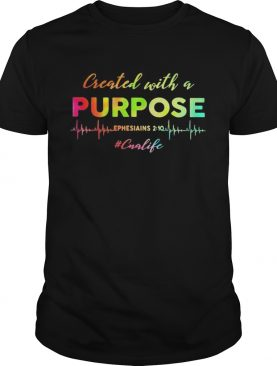 Created With A Purpose Ephesiains 2 10 Cualife shirt