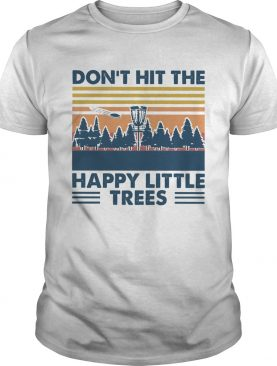 Dont Hit The Happy Little Trees Vintage shirt