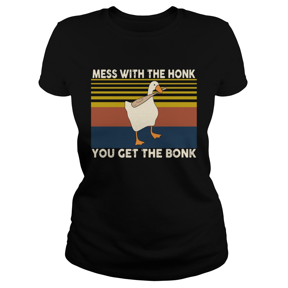 Duck Mess With The Honk You Get The Bonk Vintage  Classic Ladies
