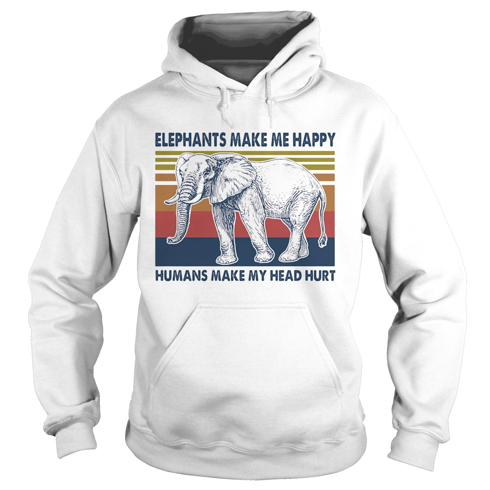 Elephants make me happy humans make my head hurt vintage retro  Hoodie
