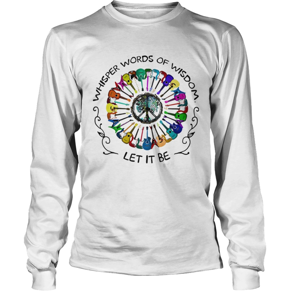 Guitar colors whisper words of wisdom let it be  Long Sleeve