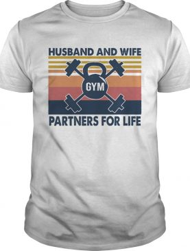 Husband And Wife Gym Partners For Life shirt