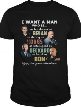 I Want A Man Who Is As Handsome As Brian As Strong As Hobbs As Intelligent As Deckard As Loyal As D