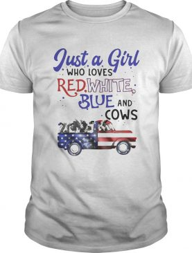 Just a girl who loves red white blue and cows american flag independence day shirt