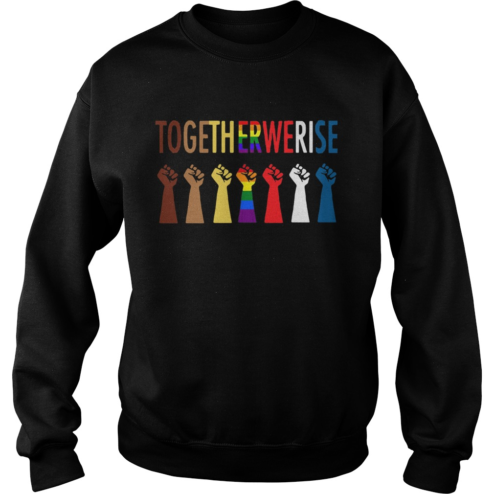 LGBT Together We Rise Strong  Sweatshirt