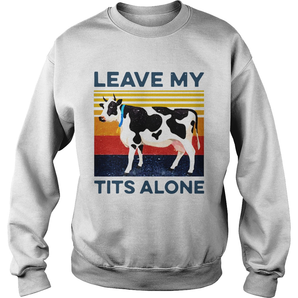 Leave My Tits Alone Cow Vintage  Sweatshirt