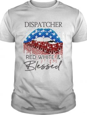 Lips dispatcher red white and blessed american flag independence day shirt