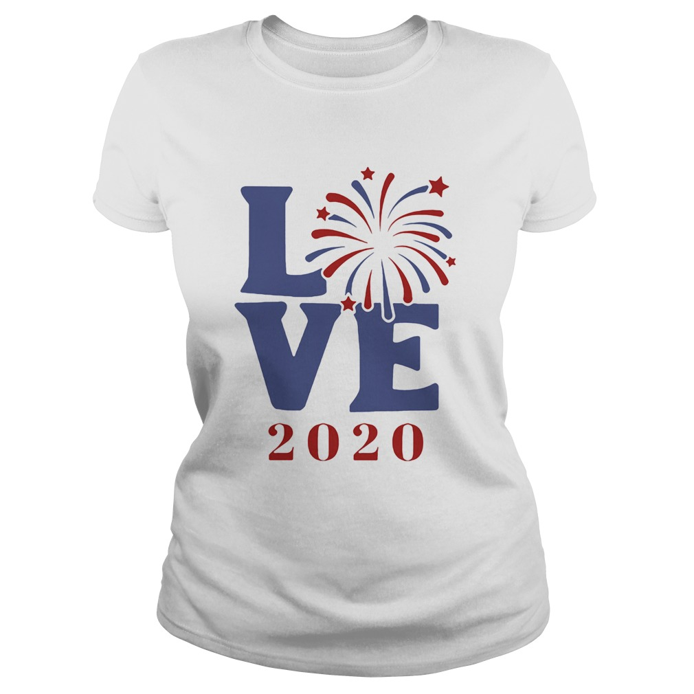 Love 2020 firework america happy 4th july independence day  Classic Ladies
