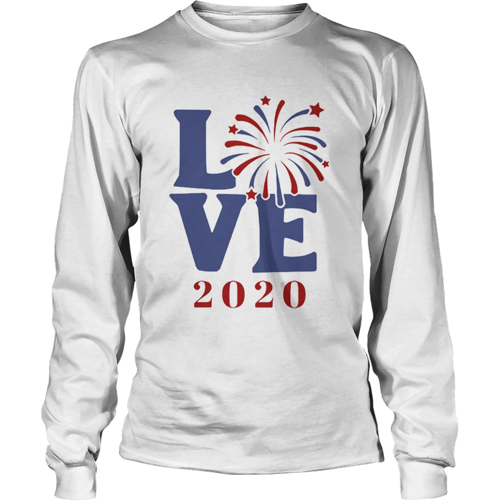 Love 2020 firework america happy 4th july independence day  Long Sleeve