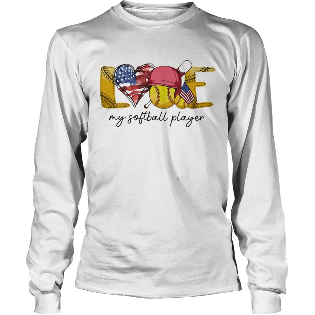 Love my softball player american flag independence day  Long Sleeve