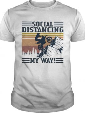Motocross social distancing my way vintage retro shirt