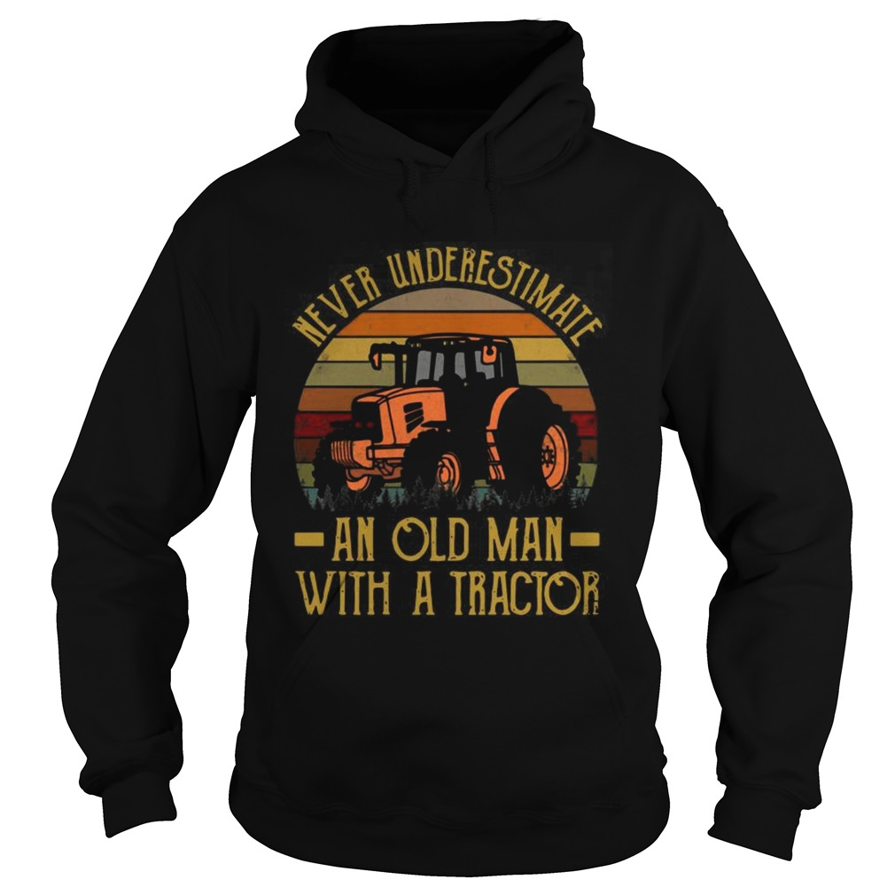 Never Underestimate An Old Man With A Tractor Vintage  Hoodie