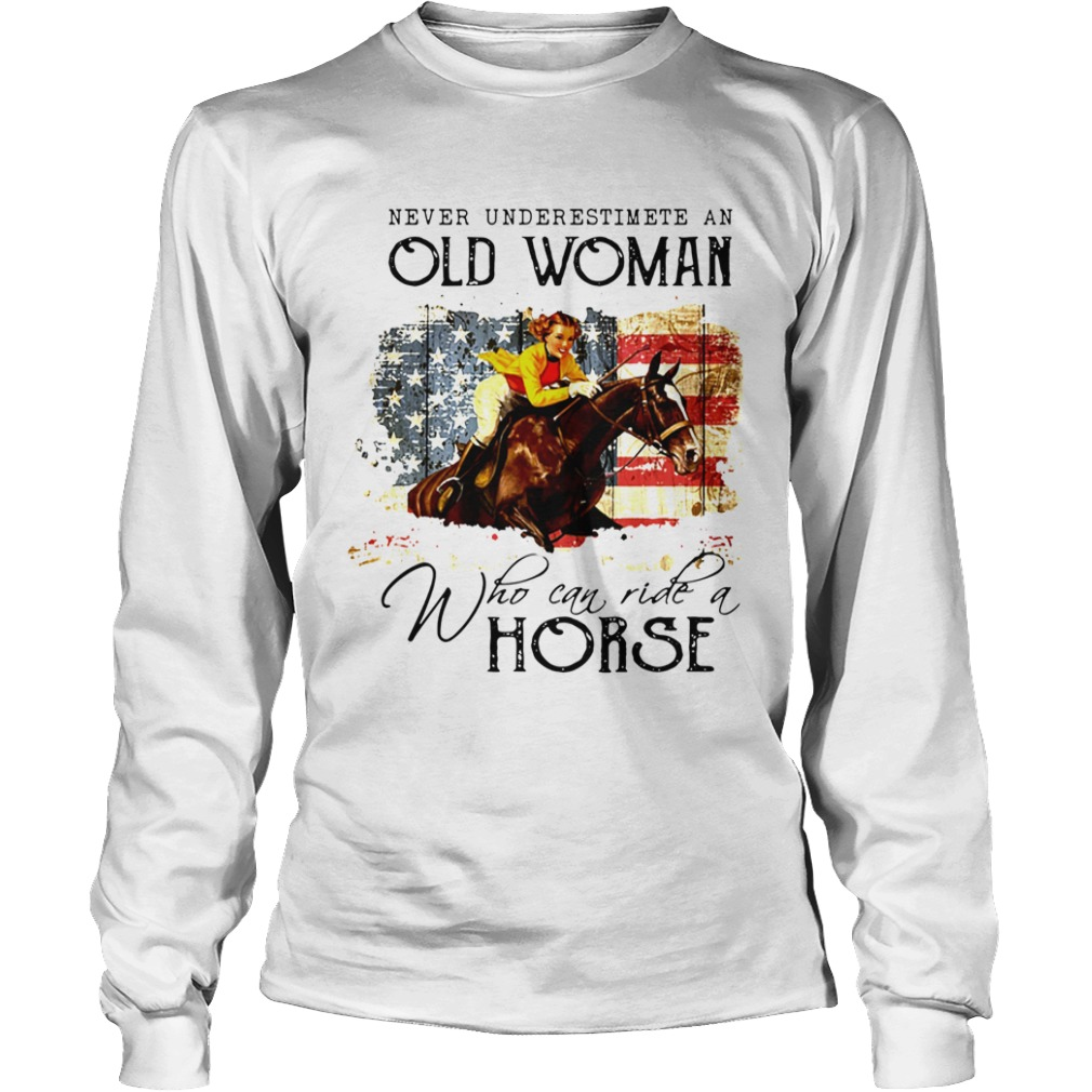 Never Underestimate An Old Woman Who Can Ride A Horse  Long Sleeve