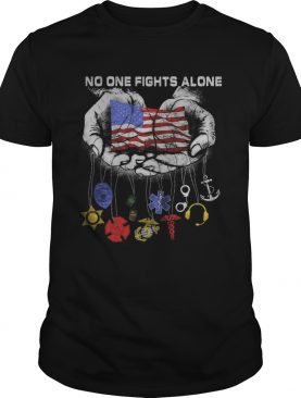 No One Fights Alone All Badge American Flag Independence Day shirt