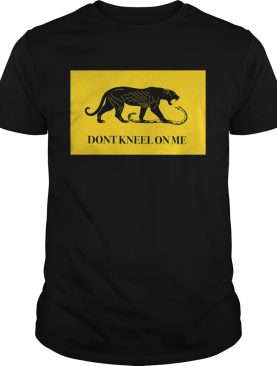 Panther And Snake Dont Kneel On Me shirt