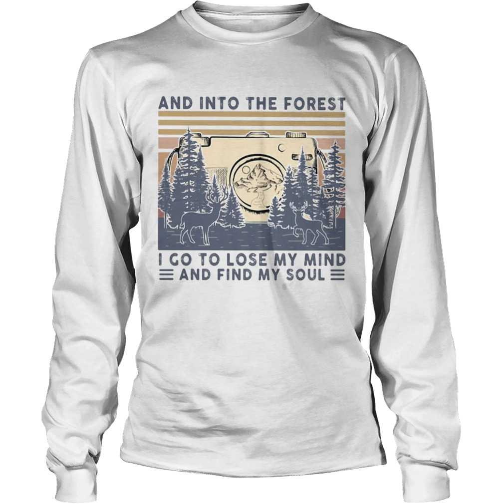 Photographer and into the forest I go to lose my mind and find my soul vintage  Long Sleeve
