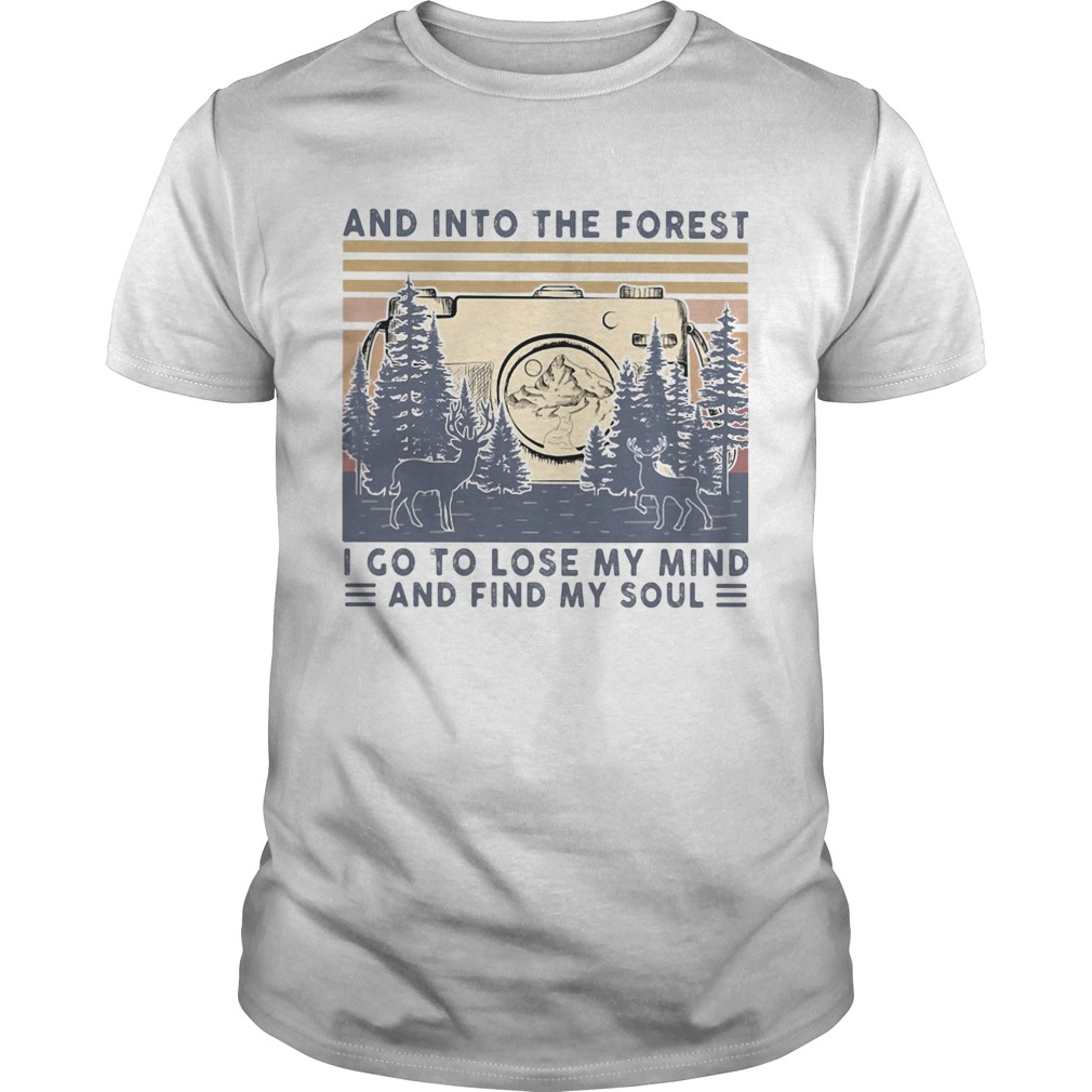 Photographer and into the forest I go to lose my mind and find my soul vintage  Unisex