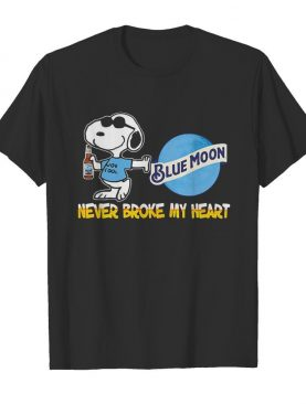 Snoopy blue moon beer never broke my heart shirt