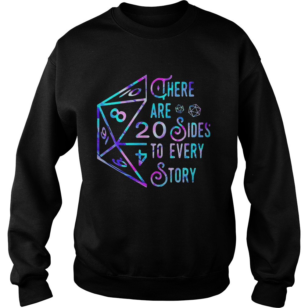 There Are 20 Sides To Every Story  Sweatshirt