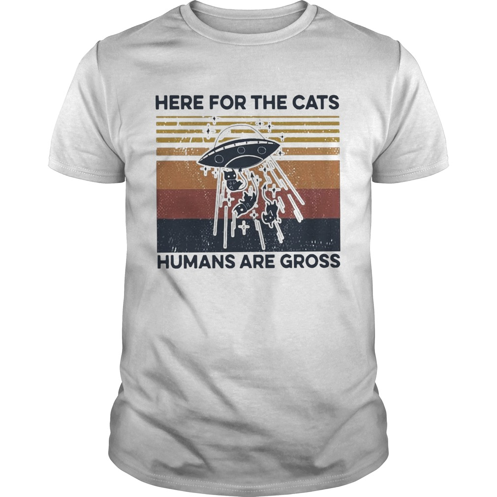 Ufo Cats Here For The Cats Humans Are Gross Vintage  Unisex