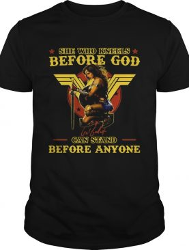 Wonder Woman She Who Kneels Before God Can Stand Before Anyone shirt