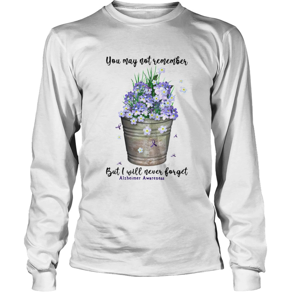 You May Not Never Forget Alzheimer Awareness  Long Sleeve