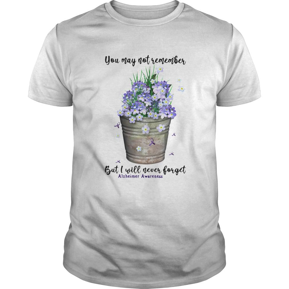 You May Not Never Forget Alzheimer Awareness  Unisex