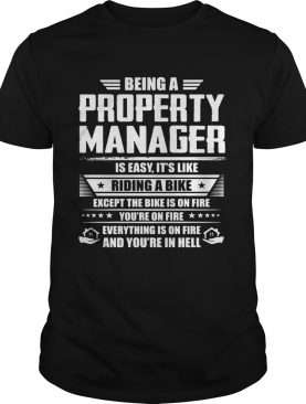 Being a property manager is easy its like riding a bike except the bike is on fire youre on fire s
